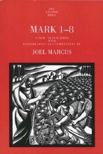 Mark 1-8: Anchor Bible Commentary