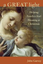 A Great Light: Finding Meaning at Christmas