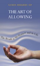 Art of Allowing: The Breath of Meditation & Life