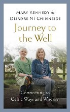Journey to the Well Connecting to Celtic Ways and