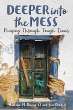 Deeper into the Mess: Praying through Tough Times
