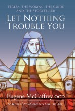 Let Nothing Trouble You: St. Teresa of Avila 1515