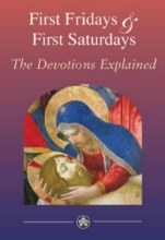 First Fridays and First Saturdays The Devotions Explained