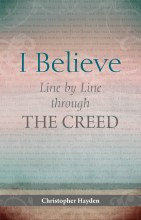 I Believe Line by Line Through the Creed