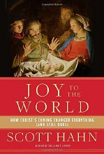 Joy to the World: How Christ's Coming Changed Ever