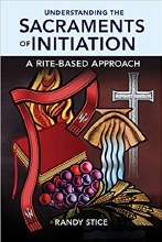 Understanding the Sacraments of Initiation