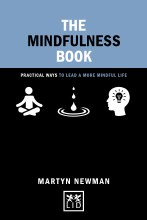 The Mindfulness Book: Practical Ways to Lead a More Mindful Life (Concise Advice)