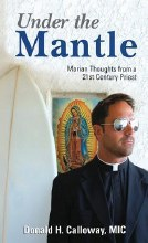Under the Mantle : Marians Thoughts from a 21st Century Priest