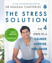 The Stress Solution : 4 steps to a calmer, happier, healthier you