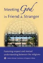 Meeting God in Friend and Stranger: Fostering Respect and Mutual Understanding Between the Religions