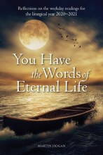 You Have the Words of Eternal Life 2020 - 2021