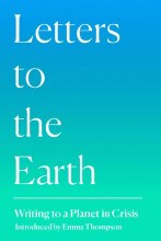 Letters to the Earth Writing to a Planet in Crisis