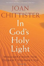 In God's Holy Light: Wisdom From the Desert Monast