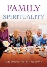 Family Spirituality: God Among the Pots and Pans