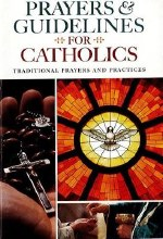 Prayers and Guidelines for Catholics