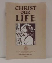 Christ Our Life: Pastoral Letter 1993