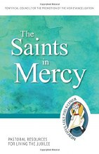 The Saints in Mercy: Pastoral Resources Living the Jubilee