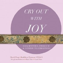 Cry Out with Joy Christmas, Triduum, Solemnities, and Other Celebrations, Revised Grail Lectionary Psalms 2010