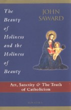 The Beauty of Holiness and the Holiness of Beauty: Art, Sanctity, and the Truth of Catholicism