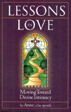 Lessons in Love - Moving Toward Divine Intimacy