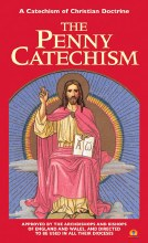 Penny Catechism: Catechism of Christian Doctrine