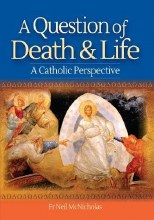 A Question of Life and Death: A Catholic Perspective