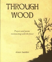 Through Wood : Prayers and Poems Reconnecting with the Forest