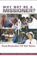 WHY NOT BE A MISSIONER ?