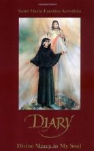 Diary of Saint Faustina Divine Mercy in my Soul