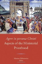 Agere in Persona Christi: Aspects of the Ministerial Priesthood: Proceedings of the Seventh Fota International Liturgical Conference, 2014