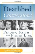 Deathbed Conversions: Finding Faith at the Finish