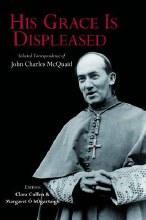 His Grace is Displeased : The Selected Correspondence of John Charles McQuaid