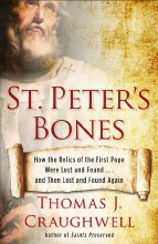 St. Peter's Bones: How the Relics of the First Pope