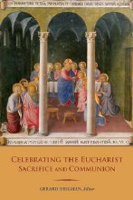 Celebrating the Eucharist: Sacrifice & Communion