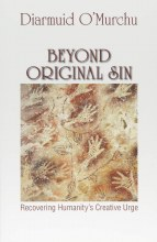 Beyond Original Sin: Recovering Humanity's Creative Urge