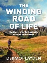 The Winding Road of Life: But Always with Un-imaginable Potential for Greatness