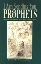I Am Sending You Prophets: The Role of Apparitions in the History of the Church