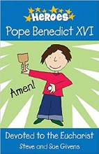 Pope Benedict XVI: Devoted to the Eucharist