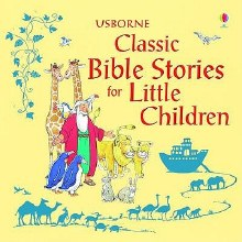 Usborne Classic Bible Stories for Little Children