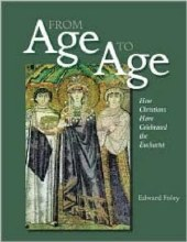 From Age to Age: How Christians Have Celebrated th