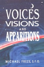 Voices, Visions and Apparitions