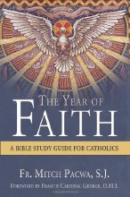 The Year of Faith: A Bible Study Guide for Catholi