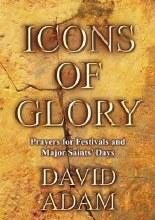 Icons of Glory: Prayers for Festivals & Major Sain