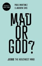 Mad or God? Jesus, the Healthiest Mind of All