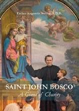 Saint John of Bosco A Giant of Charity
