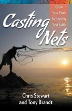 Casting Nets: Grow Your Faith by Sharing Your Fait