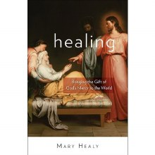 Healing : Bringing the Gift of God's Mercy to the World