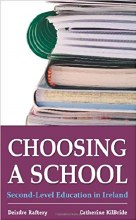 Choosing A School: A guide to Second Level Educati