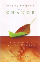 Praying Scripture for a Change: An Introductin to Lectio Divina