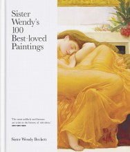 Sister Wendy's 100 Best Loved Paintings